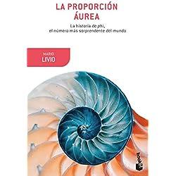 La proporción áurea: La historia de phi, el número más sorprendente del mundo (Booket Ciencia)