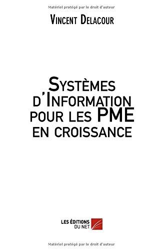 Systèmes d'Information pour les Pme en croissance par Vincent Delacour