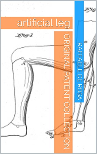 Original Patent Collection: artificial leg (historical patents collection Book 3) (English Edition)