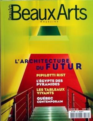 BEAUX ARTS MAGAZINE N? 179 du 01-04-1999 EDITORIAL - L???ART DU TEMPS - ACTUALITES - TRIBUNE - MANUEL GAUSA - PATRIMOINE - LES VERRIERES REFLEURISSENT A PARIS - PROFILS - RUEDI BAUR - LIEUX - COMMENT VA BEAUBOURG - ENQUETE - APPRENDRE A EXPOSER - CINE-ART - DAVID CRONENBERG - MULTIMEDIA - I-O-D - ART CULINAIRE - LA RECETTE - LA CHRONIQUE - COURRIER - EXPOS - ARTISTES DU MOIS - MARTHA ROSLER - LA COLLECTION GELMAN - JOHN M ARMLEDER - LA REDECOUVERTE DU NOUVEAU MONDE - WOLFGANG LAIB - JOEP VAN ...