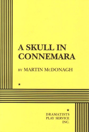 A Skull in Connemara (Acting Edition for Theater Productions) por Martin McDonagh