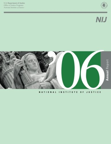 National Institute of Justice 2006 Annual Report por U.S. Department of Justice Office of Justice Programs