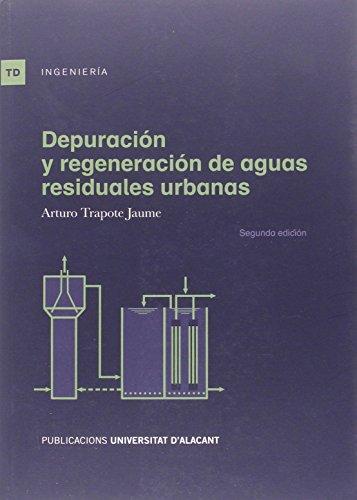 Depuración y regeneración de aguas residuales urbanas (2ª ed.) (Textos docentes) por Arturo Trapote Jaume