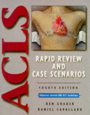 ACLS Rapid Review and Case Scenarios by Ken Grauer (1996-08-30)