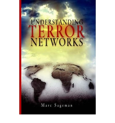 [(Understanding Terror Networks)] [Author: Marc Sageman] published on (April, 2004)