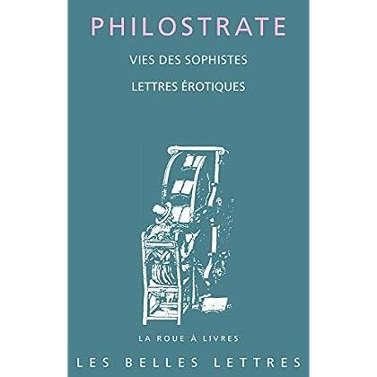 Vies des sophistes: suivies de Lettres érotiques (La roue à livres)