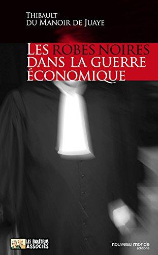 Les Robes noires dans la guerre économique: 1 (Les enquêteurs associés) (French Edition)
