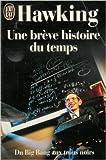 UNE BREVE HISTOIRE DU TEMPS - Du Big Bang aux trous noirs de Stephen Hawking ( 4 janvier 1999 ) - Editions 84 (4 janvier 1999)
