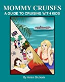 [(Mommy Cruises : A Guide to Cruising with Kids)] [By (author) Helen Brubeck] published on (November, 2010)