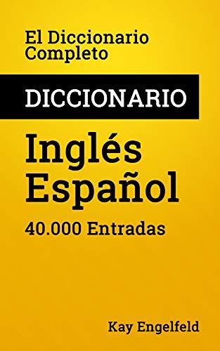 El Diccionario Completo Inglés-Español: 40.000 Entradas ...