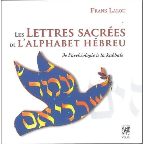 Les lettres sacrées de l'alphabet hébreu : De l'archéologie à la kabbale