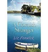 [(A Cornish Stranger)] [ By (author) Liz Fenwick ] [May, 2014]