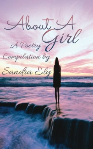 About A Girl: A Poetry Compilation