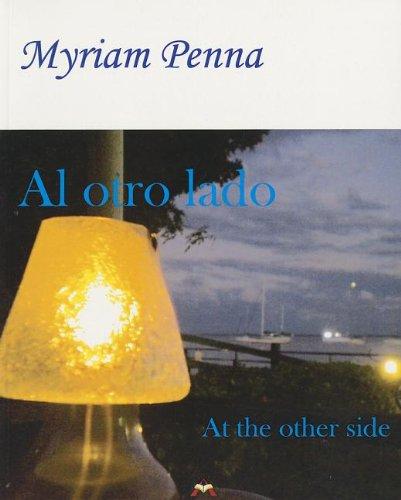 Al Otro Lado/The Other Side por Myriam Penna
