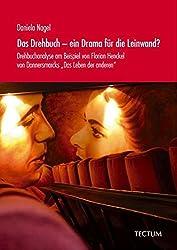 Das Drehbuch - ein Drama für die Leinwand? Drehbuchanalyse am Beispiel von Florian Henckel von Donnersmarcks
