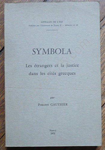 Symbola : Les étrangers et la justice dans les cités grecques (Annales de l'Est)