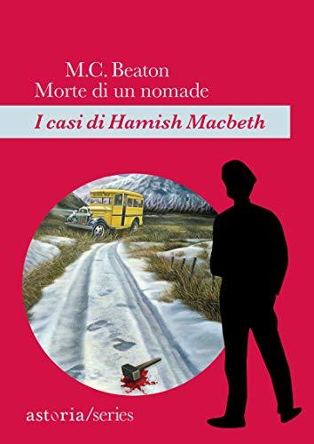 Morte di un nomade: I casi di Hamish Macbeth di [Beaton, M.C.]