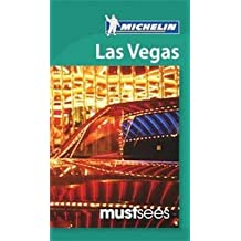 [Las Vegas Must Sees Guide] (By: Michelin Travel Publications) [published: January, 2012]