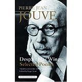 [(Despair Has Wings: Selected Poems)] [Author: Pierre Jean Jouve] published on (April, 2008)