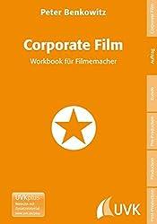 Corporate Film. Workbook für Filmemacher (Praxis Film)