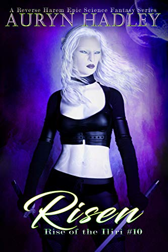 Risen: A Reverse Harem Epic Fantasy (Rise Of The Iliri Book 10)