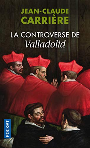 La controverse de Valladolid par Jean-Claude CARRIERE