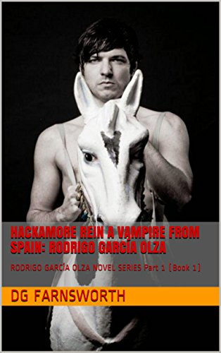 HACKAMORE REIN A Vampire from Spain:  Rodrigo García Olza: RODRIGO GARCÍA OLZA NOVEL SERIES Part 1 (Book 1) (English Edition)