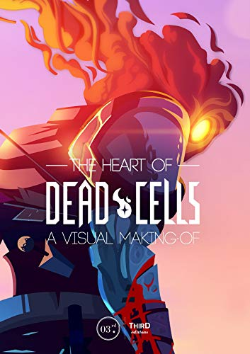 The Heart of Dead Cells: A Visual Making-Of por Benoit Reinier