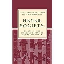 Heyer Society - Essays on the Literary Genius of Georgette Heyer (English Edition)