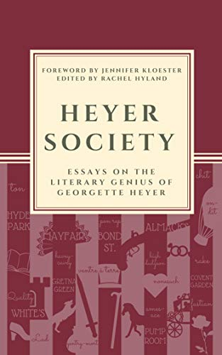 Heyer Society - Essays on the Literary Genius of Georgette Heyer (English Edition)