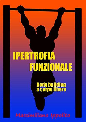 Ipertrofia Funzionale (body building a corpo libero)