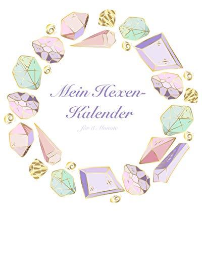Mein Hexen-Kalender für 3 Monate: Ein magisches Arbeitsheft für alle Hexen mit Platz für Mondphasen, Orakeln und der täglichen Tarotkarte (Wicca-kalender)