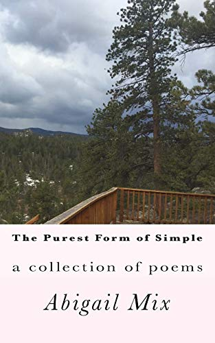 The purest form of simple: a collection of poems