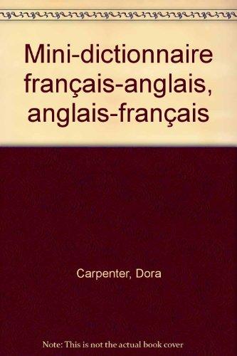 Mini-dictionnaire français-anglais, anglais-français par Dora Carpenter