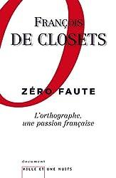 Zéro faute. L'orthographe, une passion française (Documents)