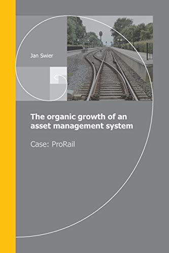The organic growth of an asset management system: Case ProRail