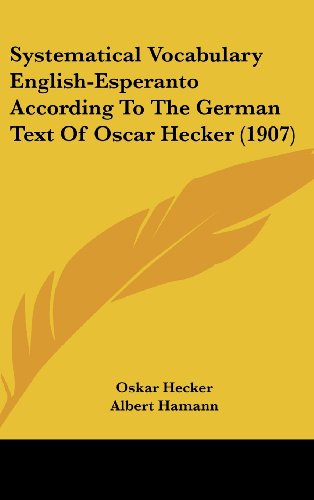 systematical-vocabulary-english-esperanto-according-to-the-german-text-of-oscar-hecker-1907