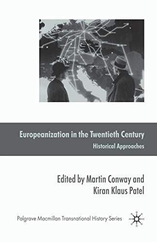 Europeanization in the Twentieth Century: Historical Approaches (Palgrave Macmillan Transnational History Series)