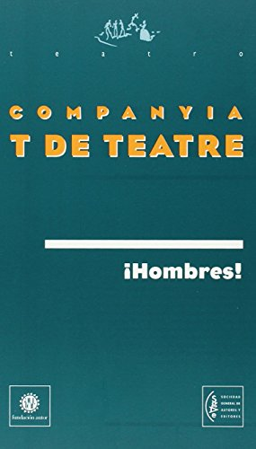 Hombres por Companyia T De Teatre