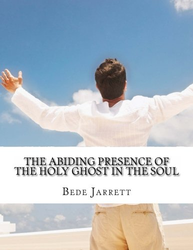 The Abiding Presence of the Holy Ghost in the Soul: Revisited