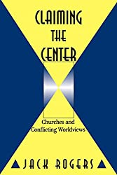 Claiming the Center: Churches and Conflicting World Views
