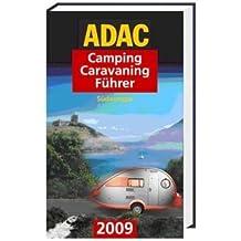 ADAC Camping-Caravaning-Führer 2009. Band Süd