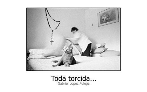 Descargar Libro Toda torcida... de Gabriel Lopez Pulega