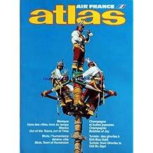 ATLAS AIR FRANCE du 01/12/1990 - AIR FRANCE MEXIQUE HORS DES VILLES - HORS DU TEMPS - BLOIS - L'HUMANISME DEVENU VILLE - CHAMPAGNE ET BULLES JOYEUSES - TUNISIE - DES GHORFAS A SIDI-BOU-SAID
