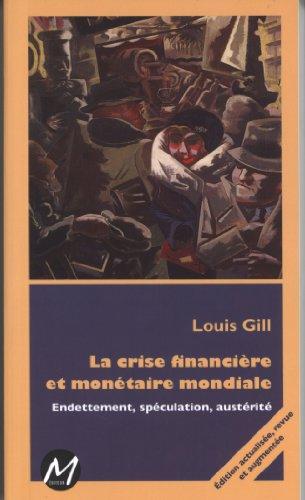La crise financière et monétaire mondiale : Endettement, sépculation, austérité PDF Books