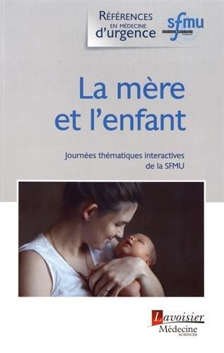 La mère et l'enfant : Journées thématiques interactives de la SFMU, Bordeaux, 2017