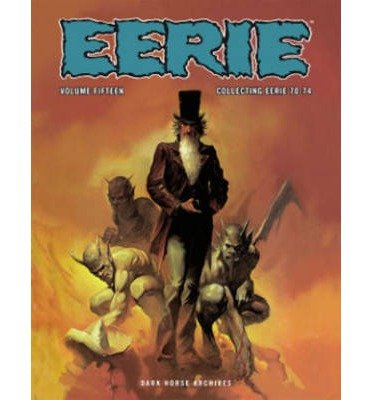 [(Eerie Archives: Volume 15)] [ Edited by Philip Simon, By (author) Budd Lewis, By (author) Bill DuBay, By (artist) Gonzalo Mayo, By (artist) Luis Bermejo, By (author) Gerry Boudreau, By (artist) Jose Bea, By (author) Jose Bea, By (artist) Auraleon, By (artist) Esteban Maroto ] [February, 2014]