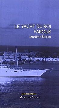 Le yacht du roi Farouck par Marlène Belilos