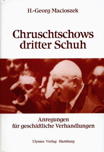 Chruschtschows dritter Schuh: Anregungen für geschäftliche Verhandlungen