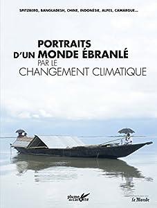 """Afficher """"Portraits d'un monde ébranlé par le changement climatique"""""""